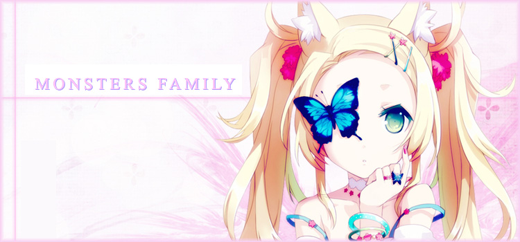 ~ Monsters Family Webboard ~
