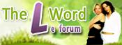 The L Word :: Le Forum