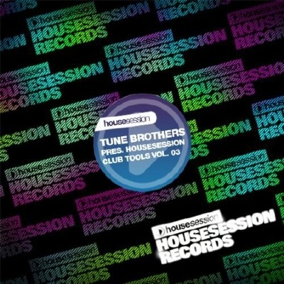 Tune Brothers pres. Housesession Club Tools Vol 03 (2011)