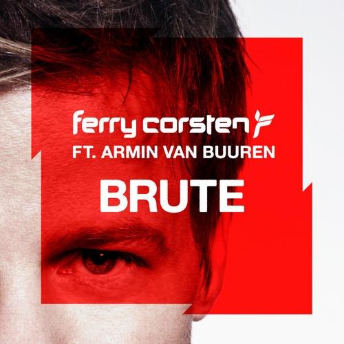 Ferry Corsten & Armin van Buuren - Brute (2011)