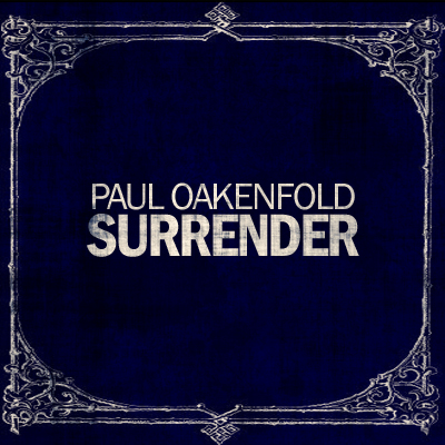 Paul Oakenfold - Surrender [The Remixes]