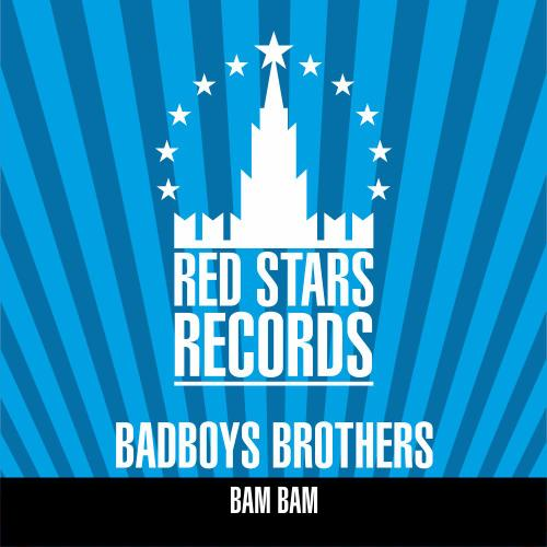 Badboys Brothers - Bam Bam - Marty Fame Remix