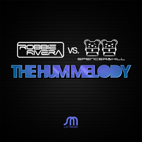 Robbie Rivera vs. Spencer & Hill - The Hum Melody (Spencer & Hill Mix)