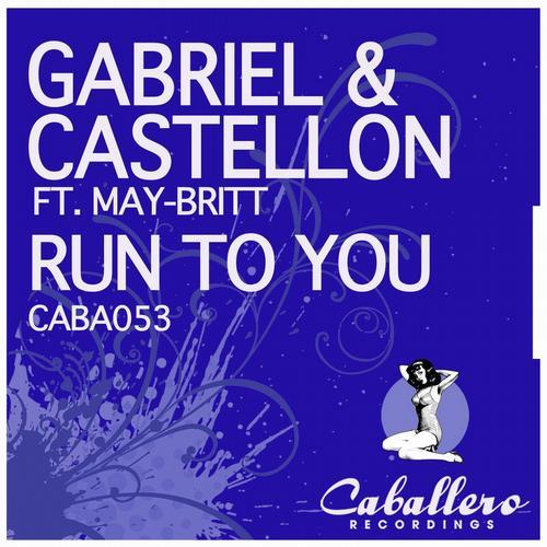 Gabriel & Castellon ft May-Britt - Run To You