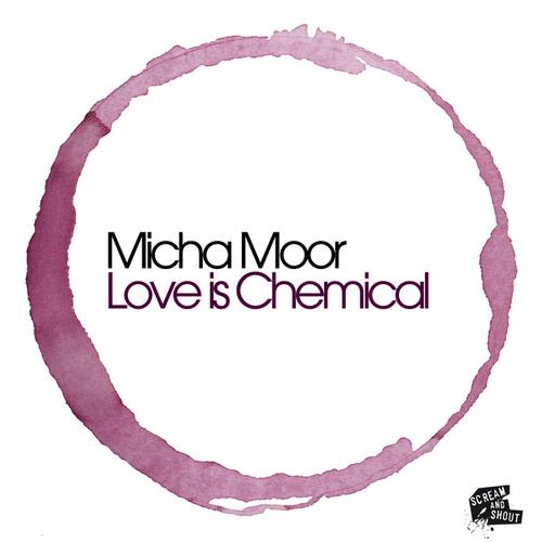 Micha Moor - Love Is Chemical [Scream And Shout Recordings]