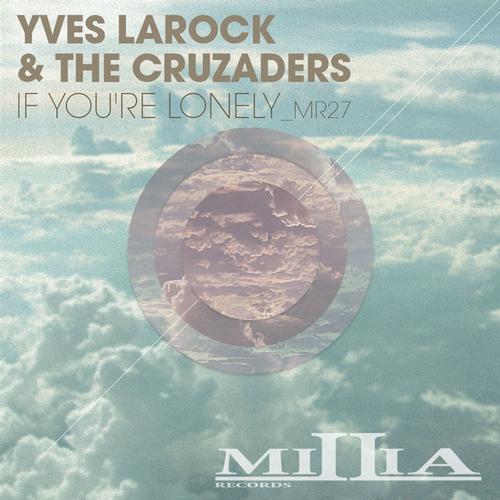 Yves Larock & The Cruzaders - If You're Lonely [Millia Records]