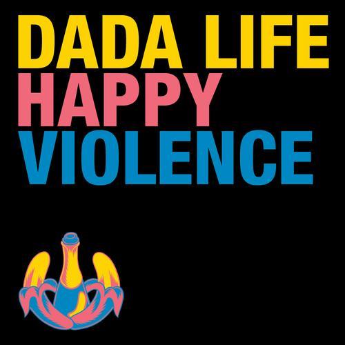 Dada Life - Happy Violence [So Much Dada]
