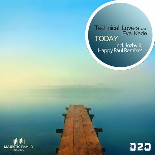 Technical Lovers ft Eva Kade - Today (Happy Paul Remix)
