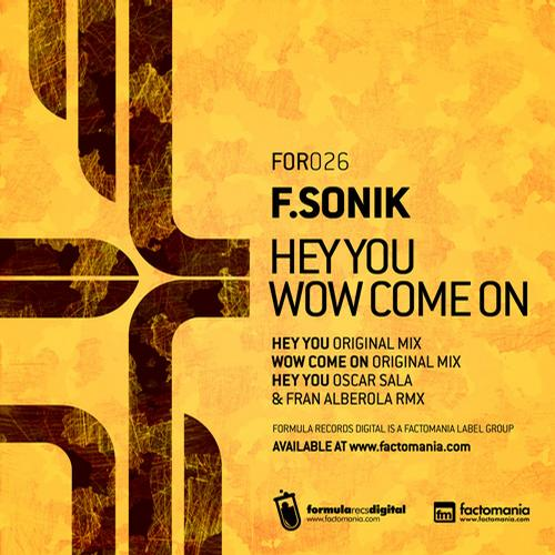 F.Sonik - Hey You / WOW Come On [Formula Recs Digital (Factomania)]