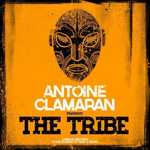 Antoine Clamaran - The Tribe (Original Mix)