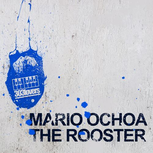 Mario Ochoa - The Rooster [303Lovers]
