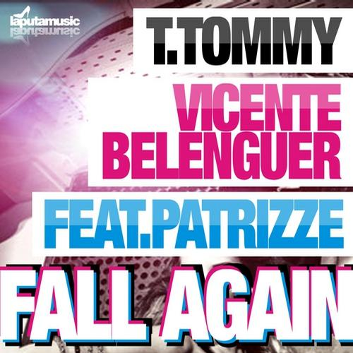 Vicente Belenguer, T.Tommy - Fall Again feat. Patrizze [Laputamusic]