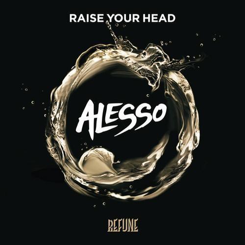 Alesso - Raise Your Head (Original Mix) [Refune Records]