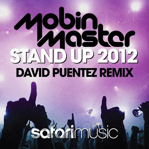 Mobin Master - Stand Up 2012 (David Puentez Remix)