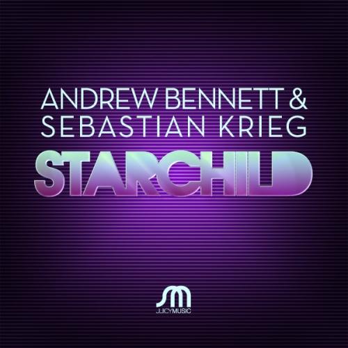 Sebastian Krieg, Andrew Bennet - Starchild (Original Mix) [Juicy Music]