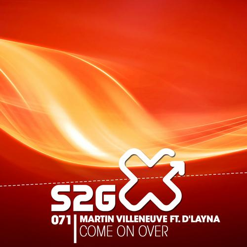 Martin Villeneuve, D Layna - Come On Over [S2G Productions]
