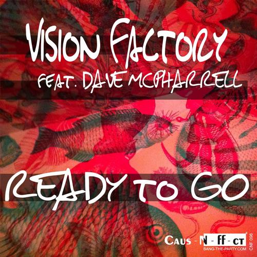 Vision Factory - Ready To Go ft. Dave McPharrell [Caus-N-ff-ct Records]