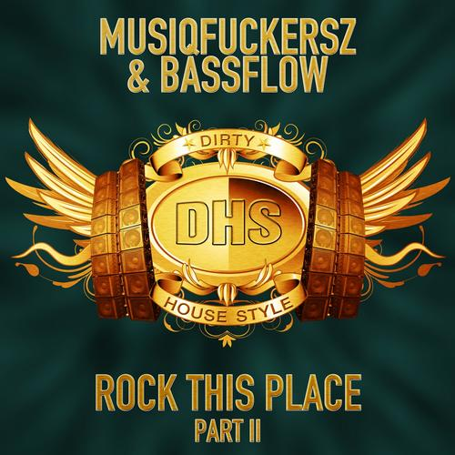 Musiqfuckersz & Bassflow - Rock This Place II (Original Eargasm)