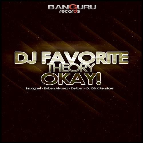 DJ Favorite & Theory - Okay! [Banguru Records]