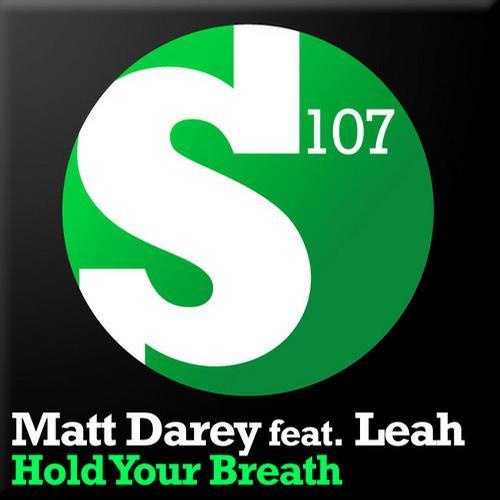 Matt Darey Ft. Leah – Hold Your Breath [S107 Recordings (Armada) ]