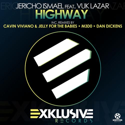 Jericho Ismael ft Vuk Lazar - Highway (Cavin Viviano & Jelly for the Babies Remix)