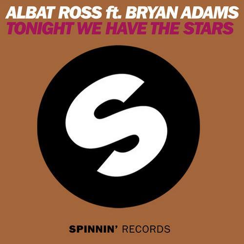 Albat Ross feat. Bryan Adams - Tonight We Have The Stars (Original Mix)
