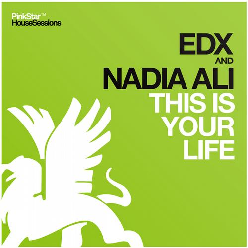 EDX & Nadia Ali - This Is Your Life (Original Club Mix)