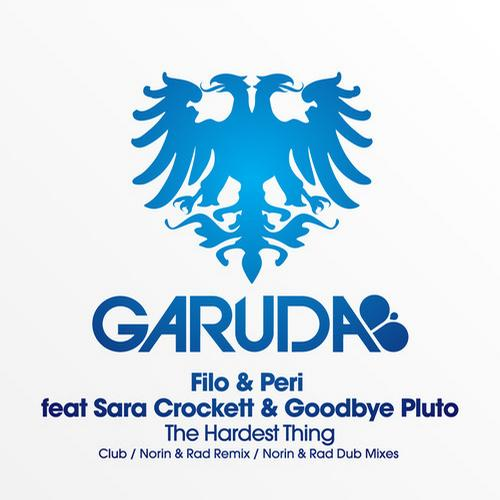 Filo & Peri feat Sara Crockett & Goodbye Pluto - The Hardest Thing [Garuda]