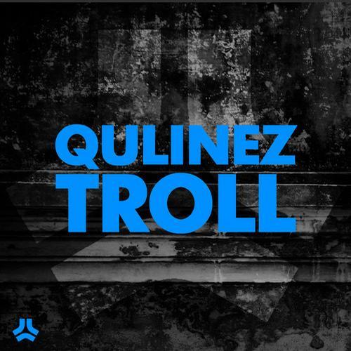 Qulinez - Troll (Original Mix)