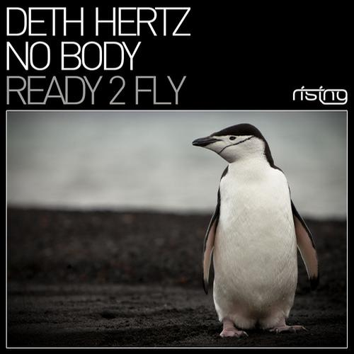 Deth Hertz & No Body - Ready 2 Fly (Original Mix)
