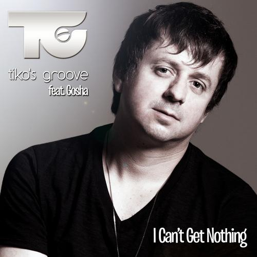 Tikos Groove ft Gosha - I Cant Get Nothing [Building Records - Worldwide]