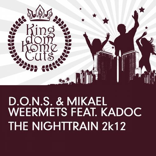 The Nighttrain 2k12 [Kingdom Kome Cuts]