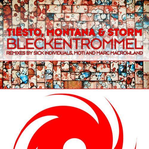 Tiesto, Montana & Storm – Bleckentrommel (Sick Individuals Remix)