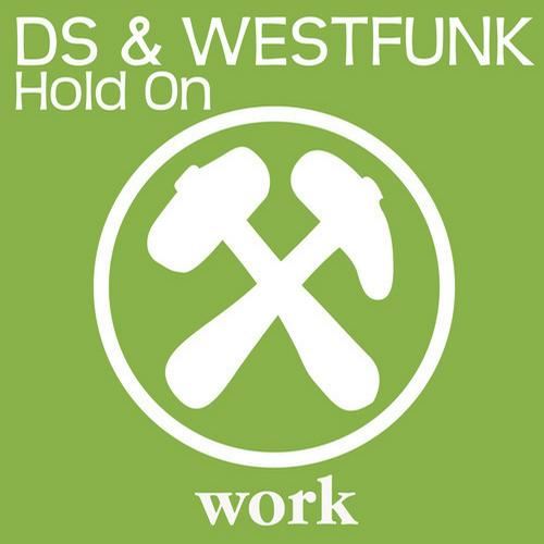 DS & Westfunk - Hold On (Original Club Mix)