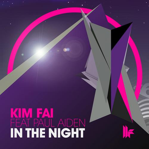 Kim Fai feat. Paul Aiden - In The Night (Original Club Mix)