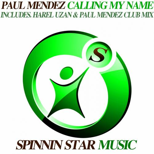 Paul Mendez - Calling My Name