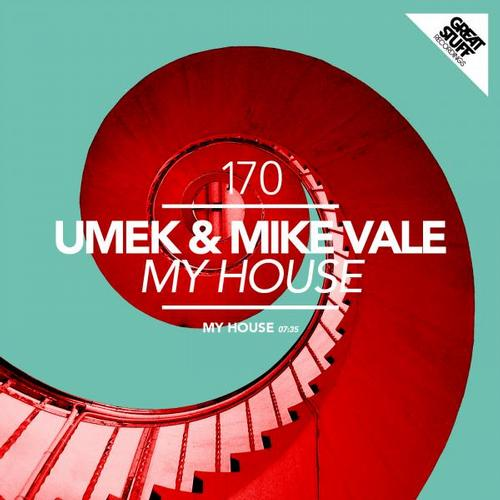 UMEK & Mike Vale - My House (Original Mix) [Great Stuff]