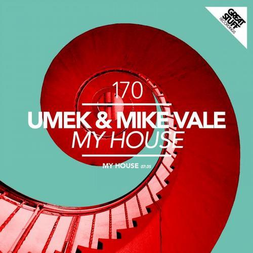 UMEK & Mike Vale - My House (Original Mix) [Great Stuff]