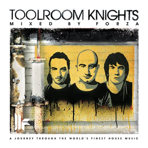 Toolroom Knights Mixed By Forza [Toolroom Records]