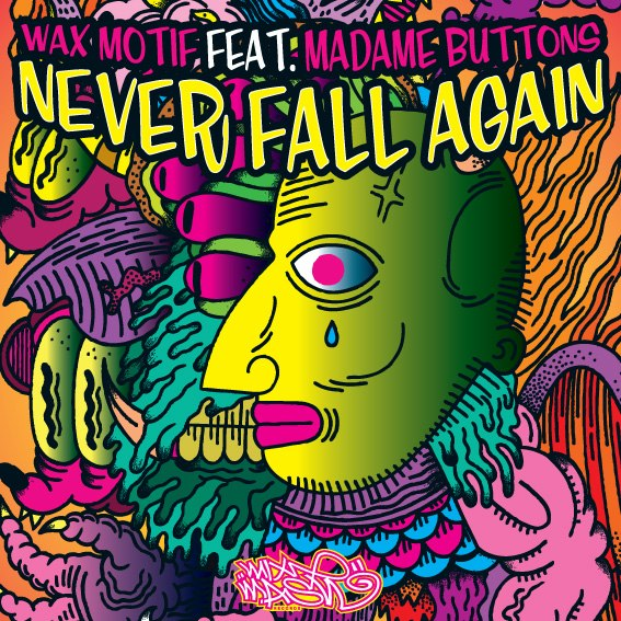 Wax Motif feat. Madame Buttons - Never Fall Again