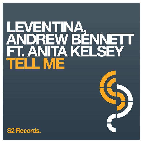 Andrew Bennett, Leventina ft. Anita Kelsey - Tell Me [S2 Records]