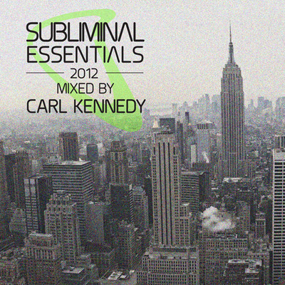 Subliminal Essentials 2012 Mixed By Carl Kennedy