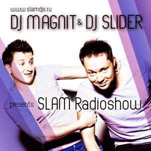Magnit & Slider - Slam Radioshow 125 (06.06.2012)