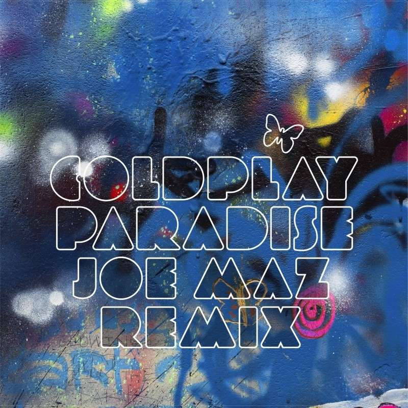 Coldplay- Paradise [Joe Maz Remix]
