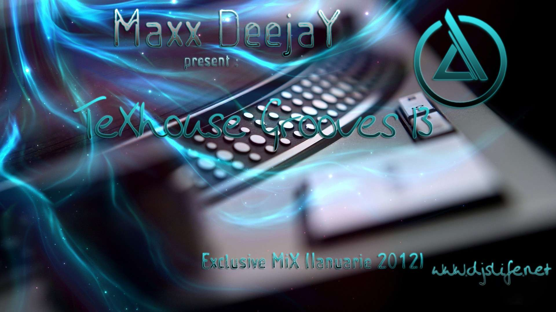 Maxx DeejaY - TeXhouse Grooves 13 Exclusive MiX (Ianuarie 2012)