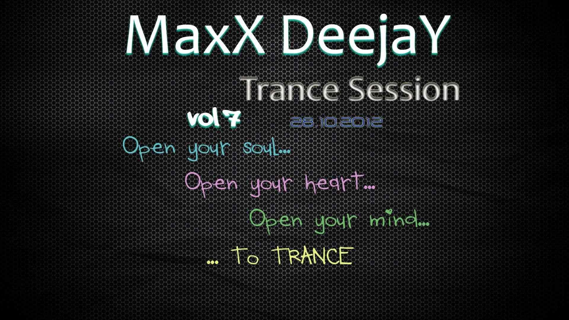 MaxX DeejaY - Trance Session vol.7 / 28.10.2012 (Exclusive Mix)