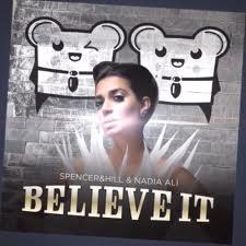 Spencer & Hill & Nadia Ali - Believe It (Radio Edit)
