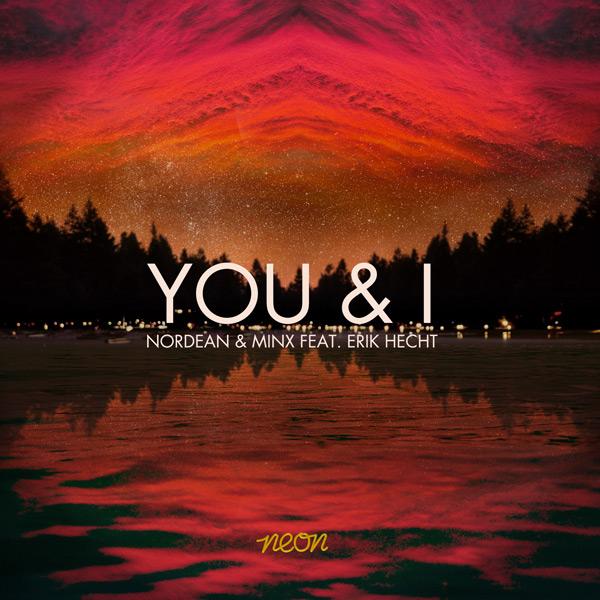 Nordean & Minx feat. Erik Hecht - You & I (Preview) On Beatport 09.04.12