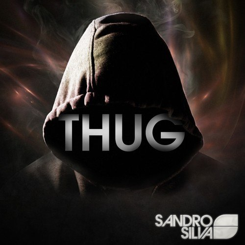 Sandro Silva – Thug (Original Mix)