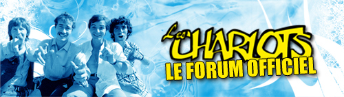 Le Forum Officiel des Charlots !